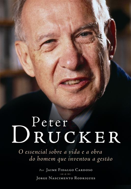 peter f drucker Peter drucker: the father of management theory his legacy thrives in the commonplace and the extraordinary peter f drucker was driven not.
